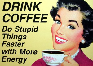 drink-coffee-do-stupid-things-faster
